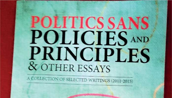 'Politics sans policies and principles' presses us to think more deeply about many issues: Part I