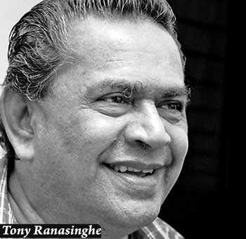 Tony Ranasinghe was not the conventional Sinhala hero but a